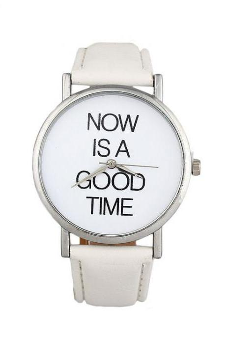 Now is a good time unisex white watch