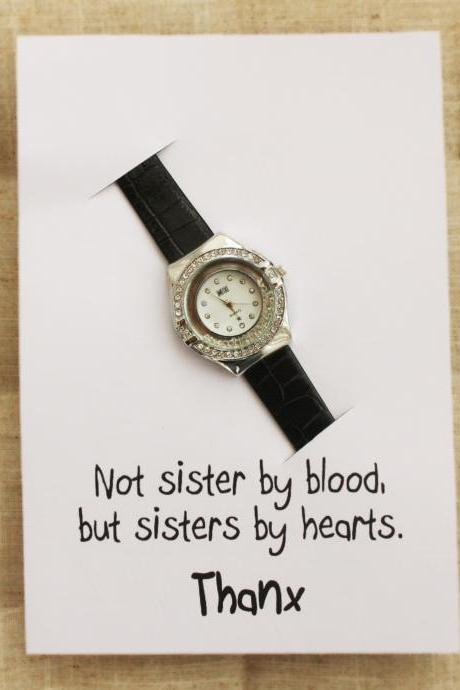 Not Sisters By Blood, But Sisters by Hearts Create own personal card Woman gift special girl watch