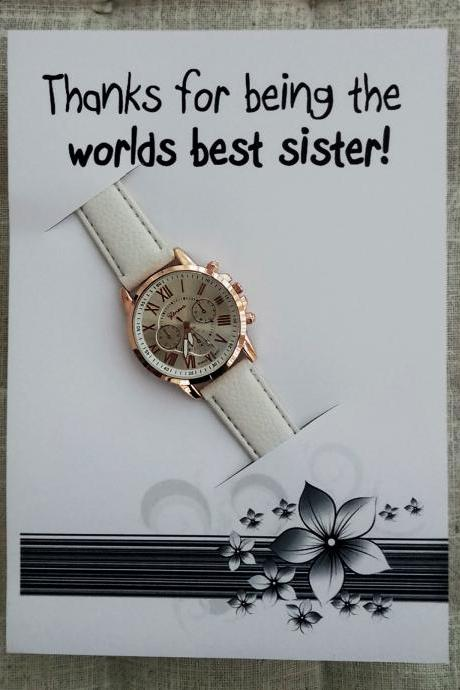 Elegant White Fashion Band Woman girl Thanks Being the Worlds Best Sister Card Watch