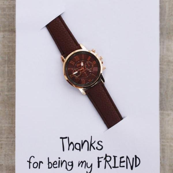 Brown Band Elegant Fashion Wrist Watch Unisex Gift Thanks Being My Friend Card Watch